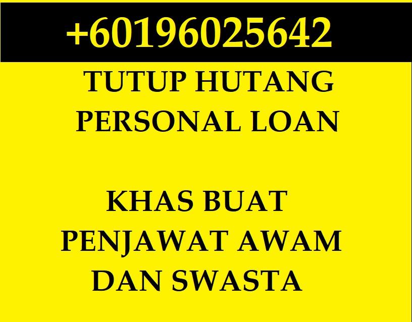 TUTUP HUTANG PERSONAL LOAN | SELANGOR | 60196025642